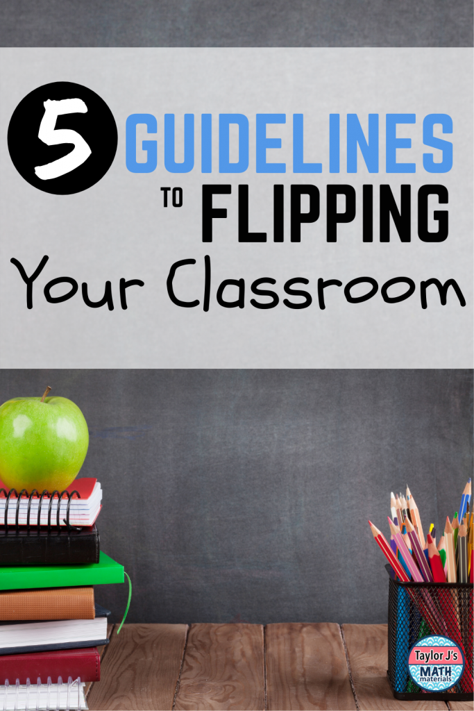 how to flip your classroom with 5 simple guidelines